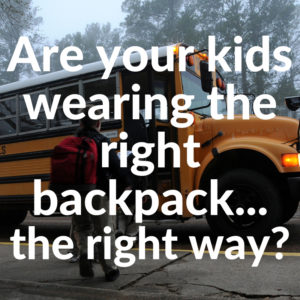 Are your kids wearing the right backpack the right way